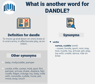 dandle, synonym dandle, another word for dandle, words like dandle, thesaurus dandle