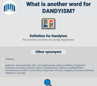 Dandyism, synonym Dandyism, another word for Dandyism, words like Dandyism, thesaurus Dandyism