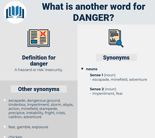 danger, synonym danger, another word for danger, words like danger, thesaurus danger
