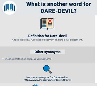 Dare-devil, synonym Dare-devil, another word for Dare-devil, words like Dare-devil, thesaurus Dare-devil