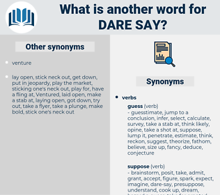 dare say, synonym dare say, another word for dare say, words like dare say, thesaurus dare say