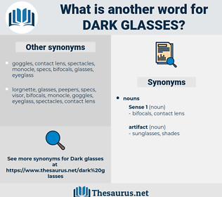 dark glasses, synonym dark glasses, another word for dark glasses, words like dark glasses, thesaurus dark glasses
