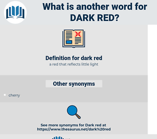 dark red, synonym dark red, another word for dark red, words like dark red, thesaurus dark red
