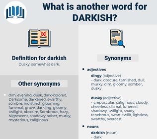 darkish, synonym darkish, another word for darkish, words like darkish, thesaurus darkish