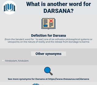 Darsana, synonym Darsana, another word for Darsana, words like Darsana, thesaurus Darsana