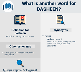 dasheen, synonym dasheen, another word for dasheen, words like dasheen, thesaurus dasheen