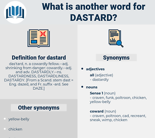 dastard, synonym dastard, another word for dastard, words like dastard, thesaurus dastard