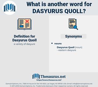 Dasyurus Quoll, synonym Dasyurus Quoll, another word for Dasyurus Quoll, words like Dasyurus Quoll, thesaurus Dasyurus Quoll