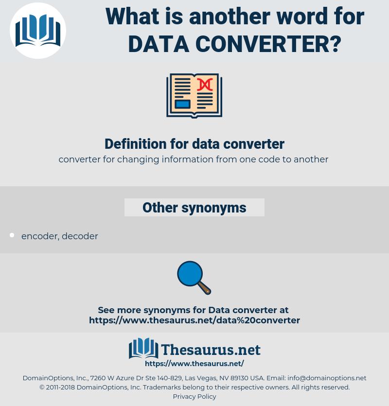 data converter, synonym data converter, another word for data converter, words like data converter, thesaurus data converter