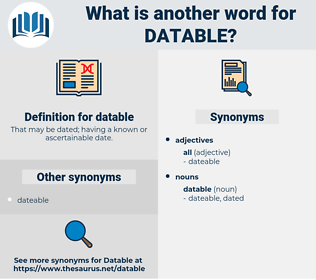datable, synonym datable, another word for datable, words like datable, thesaurus datable
