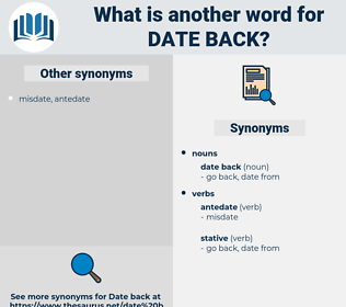 date back, synonym date back, another word for date back, words like date back, thesaurus date back