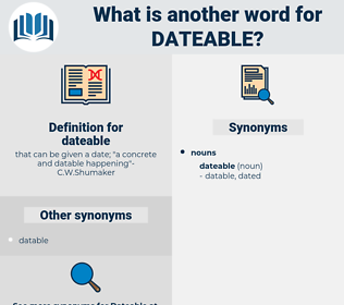 dateable, synonym dateable, another word for dateable, words like dateable, thesaurus dateable