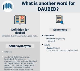 daubed, synonym daubed, another word for daubed, words like daubed, thesaurus daubed