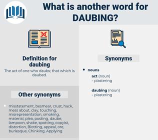 daubing, synonym daubing, another word for daubing, words like daubing, thesaurus daubing