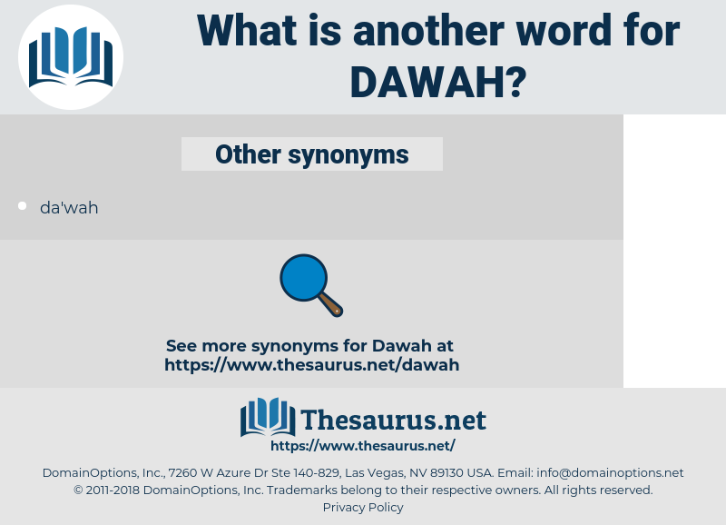 dawah, synonym dawah, another word for dawah, words like dawah, thesaurus dawah
