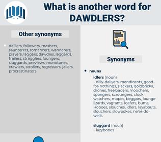 dawdlers, synonym dawdlers, another word for dawdlers, words like dawdlers, thesaurus dawdlers