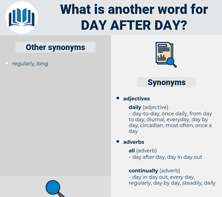 day after day, synonym day after day, another word for day after day, words like day after day, thesaurus day after day