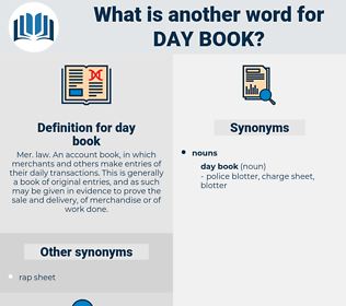 day book, synonym day book, another word for day book, words like day book, thesaurus day book