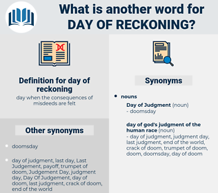 day of reckoning, synonym day of reckoning, another word for day of reckoning, words like day of reckoning, thesaurus day of reckoning