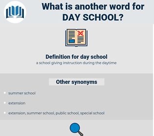 day school, synonym day school, another word for day school, words like day school, thesaurus day school