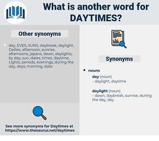 daytimes, synonym daytimes, another word for daytimes, words like daytimes, thesaurus daytimes