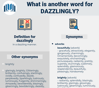 dazzlingly, synonym dazzlingly, another word for dazzlingly, words like dazzlingly, thesaurus dazzlingly