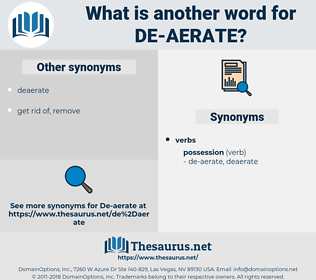de-aerate, synonym de-aerate, another word for de-aerate, words like de-aerate, thesaurus de-aerate