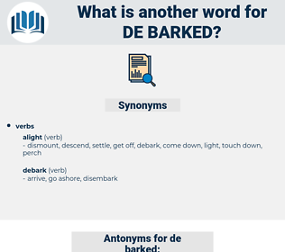 de-barked, synonym de-barked, another word for de-barked, words like de-barked, thesaurus de-barked