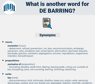 de-barring, synonym de-barring, another word for de-barring, words like de-barring, thesaurus de-barring