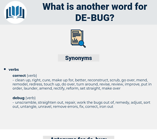 de-bug, synonym de-bug, another word for de-bug, words like de-bug, thesaurus de-bug