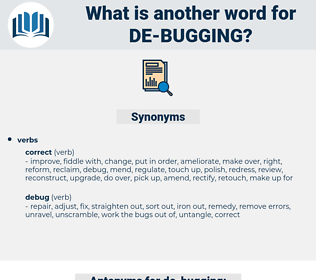 de-bugging, synonym de-bugging, another word for de-bugging, words like de-bugging, thesaurus de-bugging