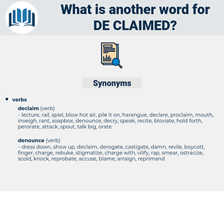 de-claimed, synonym de-claimed, another word for de-claimed, words like de-claimed, thesaurus de-claimed