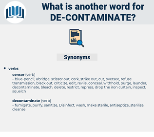 de-contaminate, synonym de-contaminate, another word for de-contaminate, words like de-contaminate, thesaurus de-contaminate