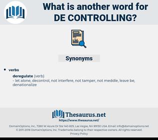 de-controlling, synonym de-controlling, another word for de-controlling, words like de-controlling, thesaurus de-controlling