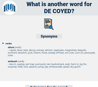 de-coyed, synonym de-coyed, another word for de-coyed, words like de-coyed, thesaurus de-coyed