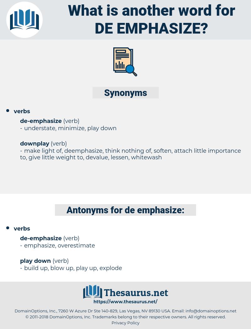 de-emphasize, synonym de-emphasize, another word for de-emphasize, words like de-emphasize, thesaurus de-emphasize