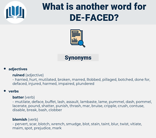 de-faced, synonym de-faced, another word for de-faced, words like de-faced, thesaurus de-faced