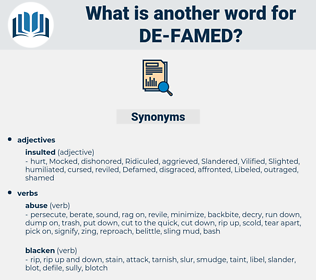 de-famed, synonym de-famed, another word for de-famed, words like de-famed, thesaurus de-famed