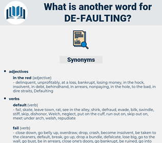 de-faulting, synonym de-faulting, another word for de-faulting, words like de-faulting, thesaurus de-faulting