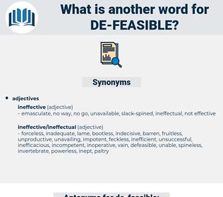 de-feasible, synonym de-feasible, another word for de-feasible, words like de-feasible, thesaurus de-feasible