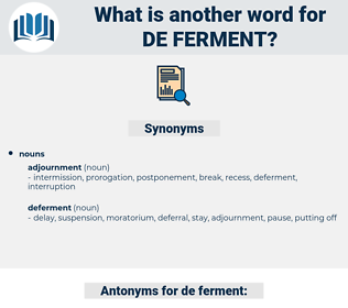 de-ferment, synonym de-ferment, another word for de-ferment, words like de-ferment, thesaurus de-ferment