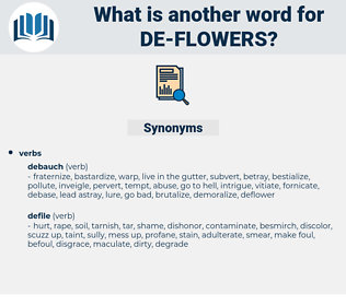 de-flowers, synonym de-flowers, another word for de-flowers, words like de-flowers, thesaurus de-flowers