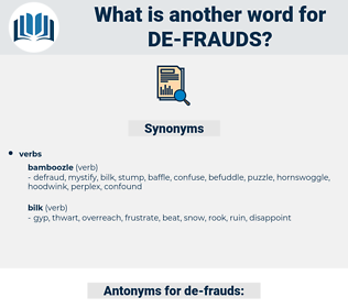 de-frauds, synonym de-frauds, another word for de-frauds, words like de-frauds, thesaurus de-frauds