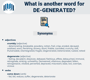 de-generated, synonym de-generated, another word for de-generated, words like de-generated, thesaurus de-generated