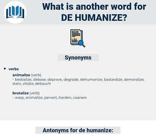 de-humanize, synonym de-humanize, another word for de-humanize, words like de-humanize, thesaurus de-humanize