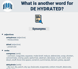de-hydrated, synonym de-hydrated, another word for de-hydrated, words like de-hydrated, thesaurus de-hydrated