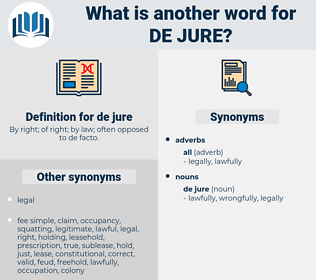 de jure, synonym de jure, another word for de jure, words like de jure, thesaurus de jure