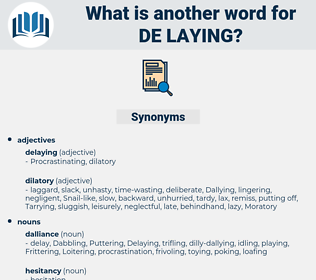 de laying, synonym de laying, another word for de laying, words like de laying, thesaurus de laying