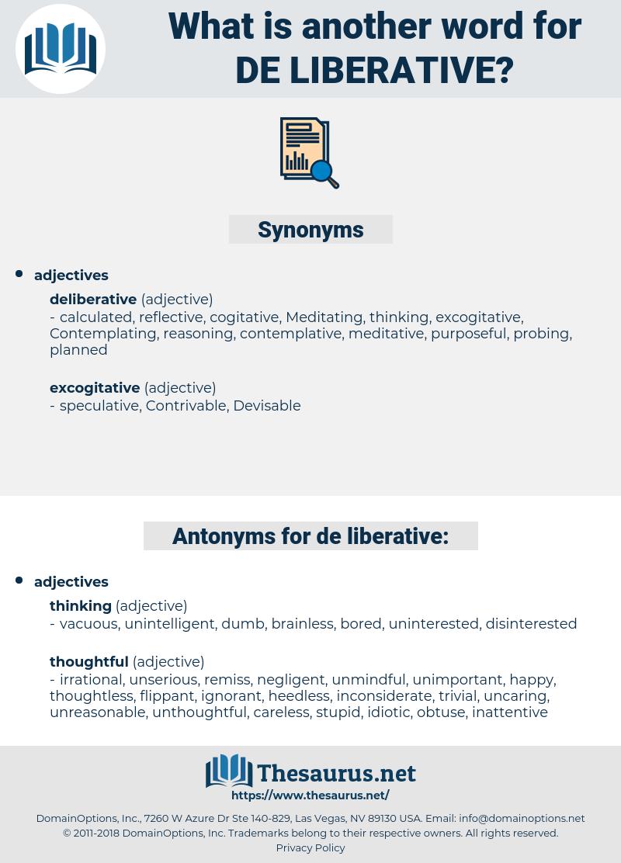 de-liberative, synonym de-liberative, another word for de-liberative, words like de-liberative, thesaurus de-liberative