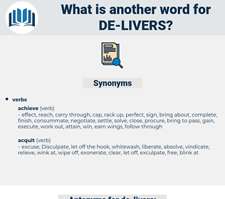 de-livers, synonym de-livers, another word for de-livers, words like de-livers, thesaurus de-livers